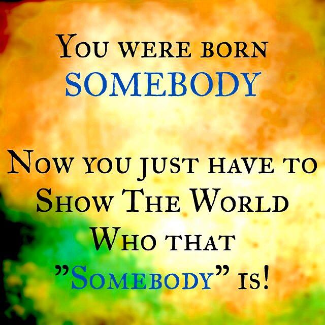 born somebody